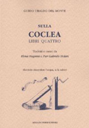 Del Monte Guido Ubaldo, Sulla coclea. Libri quattro (Venezia 1615)