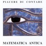 Disponibile il volume Matematica Antica, scritto dal prof Renzo Baldoni